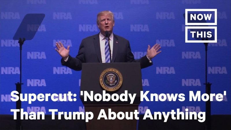 'Nobody Knows More' Than Trump About Anything: A Supercut | NowThis - YouTube